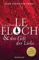 Jean-François Parot: Commissaire Le Floch und das Gift der Liebe ★★★★