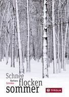 Barbara Schinko: Schneeflockensommer