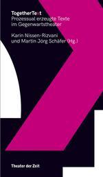 TogetherText - Prozessual erzeugte Texte im Gegenwartstheater