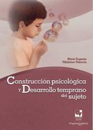 María Eugenia Villalobos Valencia: Construcción psicológica y desarrollo temprano del sujeto