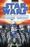 Karen Miller: Star Wars. Clone Wars 2. Wilder Raum ★★★★