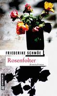 Friederike Schmöe: Rosenfolter ★★★★