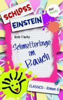 Schloss Einstein Classics: Schloss Einstein - Band 6: Schmetterlinge im Bauch ★★★★