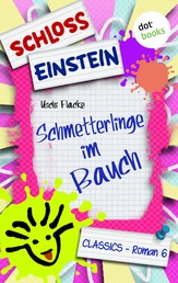 Schloss Einstein - Band 6: Schmetterlinge im Bauch - Roman