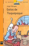 Jorge Fábregas: Gatos de Tlaquepaque