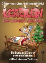 Kerzilein, kann Weihnacht Sünde sein? - Ein Buch, das Sie sich schenken können -