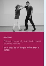 Defensa personal y Asertividad para mujeres y niñas - En el caso de un ataque, luchar bien lo es todo