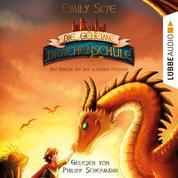 Der Drache mit den silbernen Hörnern - Die geheime Drachenschule 2 (Gekürzt)