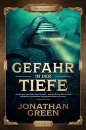 GEFAHR IN DER TIEFE - Abenteuer, Fantasythriller