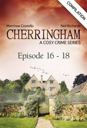 Cherringham - Episode 16 - 18 - A Cosy Crime Series Compilation