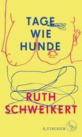 Ruth Schweikert: Tage wie Hunde ★★★
