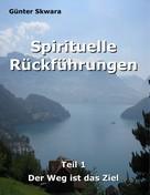 Günter Skwara: Spirituelle Rückführungen