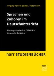 Sprechen und Zuhören im Deutschunterricht - Bildungsstandards - Didaktik - Unterrichtsbeispiele