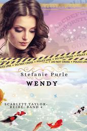 "Scarlett Taylor - Wendy - Band 4 der ""Scarlett Taylor""-Reihe"