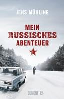 Jens Mühling: Mein russisches Abenteuer ★★★★