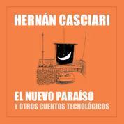 El Nuevo Paraíso y Otros Cuentos Tecnológicos