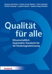 Qualität für alle - Wissenschaftlich begründete Standards für die Kindertagesbetreuung