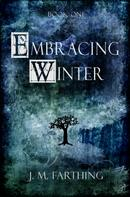 J.M. Farthing: Embracing Winter