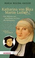 Maria Regina Kaiser: Katharina von Bora & Martin Luther ★★★★