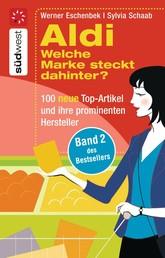 Aldi Welche Marke steckt dahinter? - - 100 neue Top-Artikel und ihre prominenten Hersteller