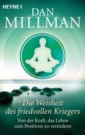Dan Millman: Die Weisheit des friedvollen Kriegers ★★★★★