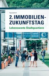 2. Immobilien-Zukunftstag - Lebenswerte Stadtquartiere