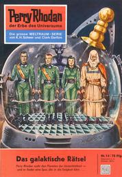 """Perry Rhodan 14: Das galaktische Rätsel - Perry Rhodan-Zyklus """"Die Dritte Macht"""""""