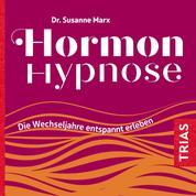Hormon-Hypnose (Hörbuch) - Die Wechseljahre entspannt erleben