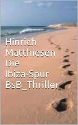 Die Ibiza-Spur - BsB_Thriller