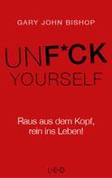Gary John Bishop: Unfuck Yourself