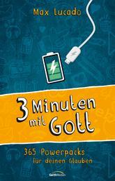 Drei Minuten mit Gott - 365 Powerpacks für deinen Glauben.