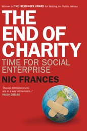The End of Charity - Time for social enterprise