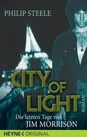 Philip Steele: City of Light - Die letzten Tage von Jim Morrison ★★★