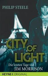 City of Light - Die letzten Tage von Jim Morrison - Roman