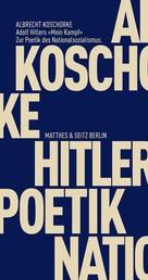 Adolf Hitlers »Mein Kampf« - Zur Poetik des Nationalsozialismus