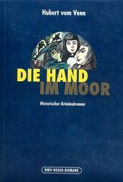 Die Hand im Moor - Historischer Kriminalroman