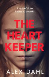 The Heart Keeper - A chilling thriller to keep you gripped this winter