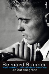 New Order, Joy Division und ich - Die Autobiografie