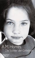 A.M. Homes: Die Tochter der Geliebten ★★★