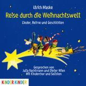 Reise durch die Weihnachtswelt - Lieder, Reime und Geschichten