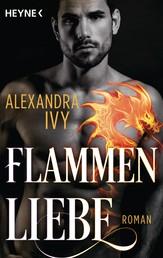 Flammenliebe - Roman