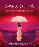 Renate Gatzemeier: Carlotta