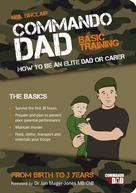 Neil Sinclair: Commando Dad: Basic Training