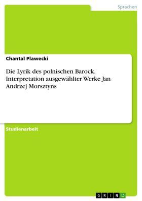Die Lyrik des polnischen Barock. Interpretation ausgewählter Werke Jan Andrzej Morsztyns
