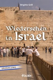 Wiedersehen in Israel - Erzählung