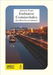 Endstation Containerhafen - Ein Menschenrechtskrimi