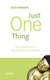 Just One thing - So entwickeln Sie das Gehirn eines Buddha