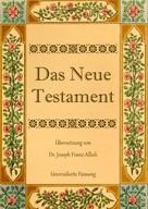 Joseph Franz Allioli: Das Neue Testament. Aus der Vulgata mit Bezug auf den Grundtext neu übersetzt, von Dr. Joseph Franz Allioli.