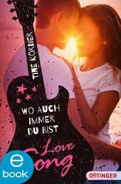 Love Song. Wo auch immer du bist