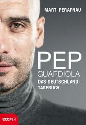 Pep Guardiola – Das Deutschland-Tagebuch